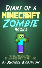 Diary of a Minecraft Zombie (Book 2): The Amazing Minecraft World Told by a Minecraft Zombie Kid
