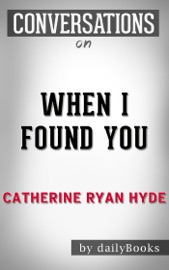 When I Found You: A Novel By Catherine Ryan Hyde  Conversation Starters - Daily Books Book