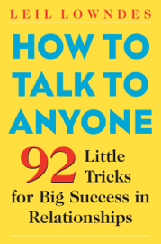 How to Talk to Anyone : 92 Little Tricks for Big Success in Relationships book
