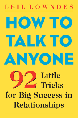 How to Talk to Anyone : 92 Little Tricks for Big Success in Relationships - Leil Lowndes book