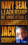 Navy SEAL Leadership Be Unbeatable
