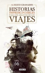 Historias imprescindibles para los amantes de los viajes Book Cover