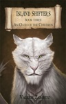 Island Shifters - An Oath Of The Children Book Three