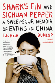 Shark's Fin and Sichuan Pepper: A Sweet-Sour Memoir of Eating in China book