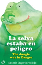 La Selva Estaba En Peligro / The Jungle Was In Danger