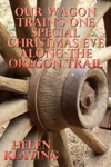 Our Wagon Trains One Special Christmas Eve Along The Oregon Trail