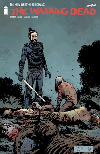Robert Kirkman, Charlie Adlard, Stefano Gaudiano & Cliff Rathburn - The Walking Dead #134