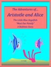 The Adventures Of  Aristotle And Alice  The Little Blue Angelfish  Meet Our Family A Bedtime Story