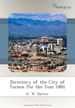 Directory Of The City Of Tucson For The Year 1881