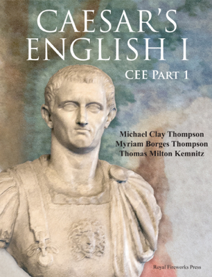Caesar's English I — Classical Education Edition - Michael Clay Thompson, Thomas Milton Kemnitz & Myriam Borges Thompson book