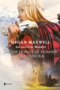 Las Guerreras Maxwell, 2. Desde donde se domine la llanura Book Cover