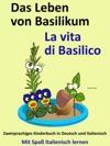 Das Leben Von Basilikum La Vita Di Basilico Kostenfreies Zweisprachiges Kinderbuch In Deutsch Und Italienisch Mit Spa Italienisch Lernen
