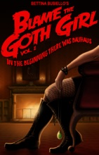 Blame The Goth Girl Vol. 1: In The Beginning There Was Bauhaus