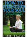 How To Strengthen Your Soul