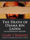 The Death Of Osama Bin Laden An Alternative History