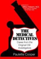 The Medical Detectives: Cases from the Original CSI Investigators