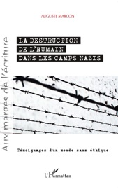 LA DESTRUCTION DE L'HUMAIN DANS LES CAMPS NAZIS