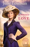 Surprised By Love The Heart Of San Francisco Book 3