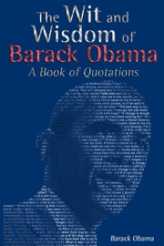 The Wit and Wisdom of Barack Obama: A Book of Quotations PDF Download