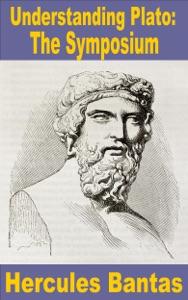 Understanding Plato: 'The Symposium'