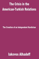 The Crisis in the American-Turkish Relations: The Creation of an Independent Kurdistan