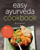 The Easy Ayurveda Cookbook: An Ayurvedic Cookbook to Balance Your Body, Eat Well, and Still Have Time to Live Your Life - Rockridge Press