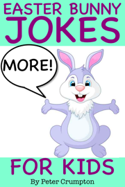 More Easter Bunny Jokes for Kids book