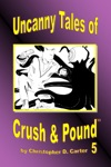 Uncanny Tales Of Crush And Pound 5