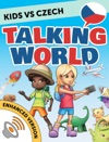 Kids Vs Czech Talking World Enhanced Version