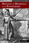 Historia Y Misterios De Los Rosacruces