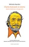 Charles Bukowski Al Cinema