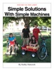 Simple Solutions With Simple Machines