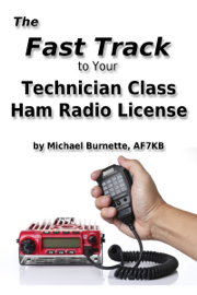 The Fast Track To Your Technician Class Ham Radio License book