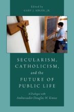 Secularism, Catholicism, And The Future Of Public Life