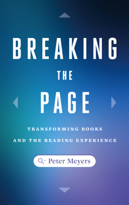 Breaking the Page - Peter Meyers book