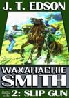 Waxahachie Smith 2 Slip Gun