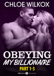 Boxed Set: Obeying my Billionaire, parts 1-3