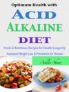 Optimum Health With Acid Alkaline Diet