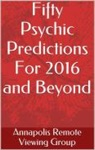 Fifty Psychic Predictions For 2016 And Beyond