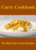 Curry Cookbook: The Best Ever Curry Recipes