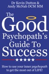 The Good Psychopaths Guide To Success