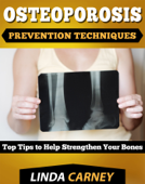 Osteoporosis Prevention Techniques