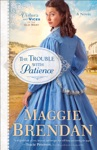 The Trouble With Patience Virtues And Vices Of The Old West Book 1