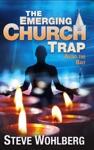 The Emerging Church Trap
