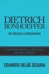 Dietrich Bonhoeffer Un Telogo A Contratiempo Dietrich Bonhoeffer An Offbeat Theologian