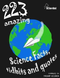 223 Amazing Science Facts Tidbits And Quotes