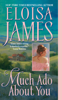 Eloisa James - Much Ado About You artwork