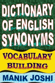 Dictionary of English Synonyms: Vocabulary Building - Manik Joshi