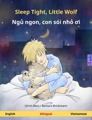 Sleep Tight, Little Wolf – Ngủ ngon, Sói con yêu (English – Vietnamese)