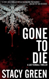 GONE TO DIE (LUCY KENDALL #3)